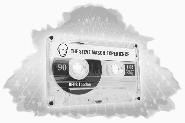 The Steve Mason Experience - BFBS London (1992-2001)